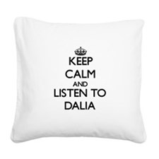 Keep Calm and listen to Dalia Square Canvas Pillow