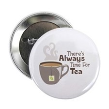 "Theres Always Time For Tea 2.25"" Button (10 pack)"