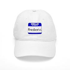 hello my name is frederic Baseball Cap