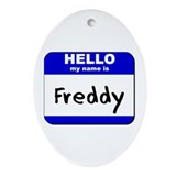 hello my name is freddy  Oval Ornament