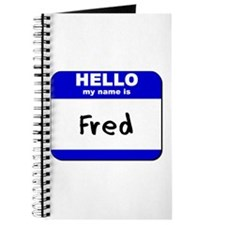 hello my name is fred Journal