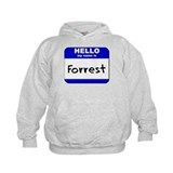 hello my name is forrest Hoodie