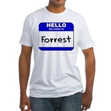 hello my name is forrest Shirt
