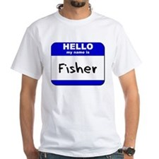 hello my name is fisher Shirt