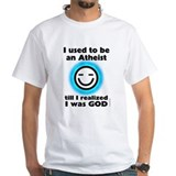 I Realized I Was God - Smug White Atheism T-shirt