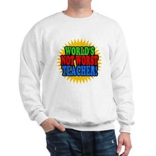 Worlds Not Worst Teacher Sweatshirt