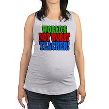 Worlds Not Worst Teacher Maternity Tank Top