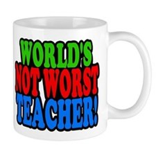 Worlds Not Worst Teacher Mugs