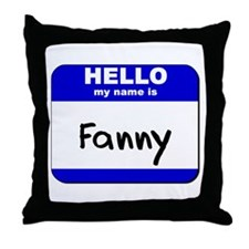 hello my name is fanny  Throw Pillow