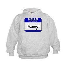 hello my name is fanny Hoodie
