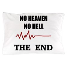 NO HEAVEN NO HELL Pillow Case