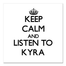 Keep Calm and listen to Kyra Square Car Magnet 3""