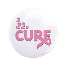 """Breast Cancer Fight For A Cure 3.5"""" Button"""