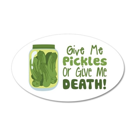 Give Me Pickles Or Give Me DEATH! Wall Decal