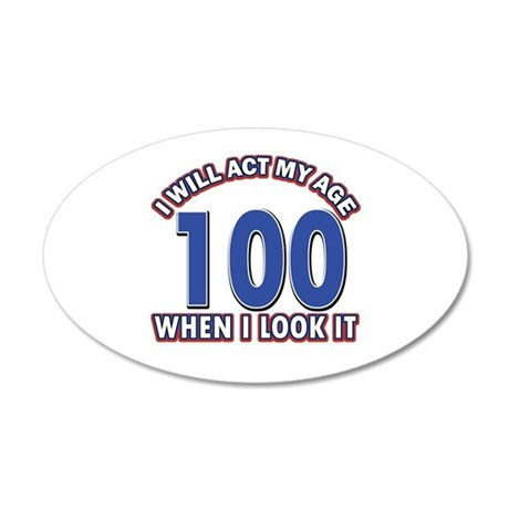 Will act 100 when i feel it 35x21 Oval Wall Decal