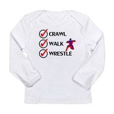Crawl Walk Wrestle Long Sleeve T-Shirt