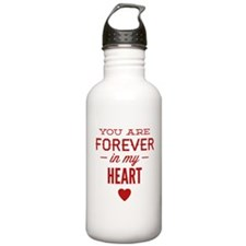 You Are Forever In My Heart Water Bottle