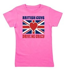 British Guys Drive Me Crazy British Fla Girl's Tee