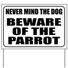 Beware Of The Parrot Yard Sign