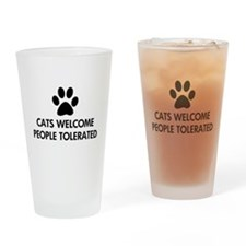 Cats Welcome People Tolerated Drinking Glass