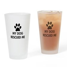 My Dog Rescued Me Drinking Glass