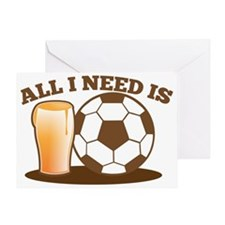 All I need is football and beer Greeting Card