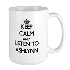 Keep Calm and listen to Ashlynn Mugs