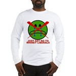 Say NO to Whiney Liberals Long Sleeve T-Shirt