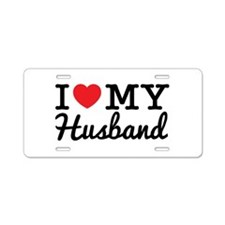 I Love My Husband (Black te Aluminum License Plate