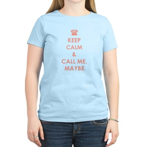 CALL ME, MAYBE T-Shirt