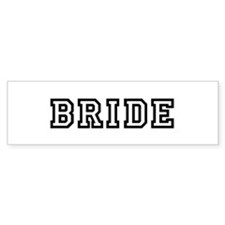 BRIDE Bumper Bumper Sticker