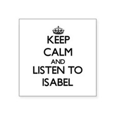 Keep Calm and listen to Isabel Sticker