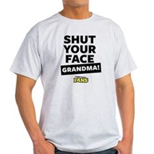 Shut your face grandma! From Impract T-Shirt