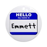 hello my name is emmett  Ornament (Round)