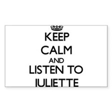 Keep Calm and listen to Juliette Decal
