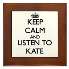 Keep Calm and listen to Kate Framed Tile