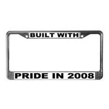 Built With Pride In 2008 License Plate Frame