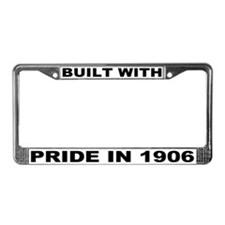Built With Pride In 1906 License Plate Frame
