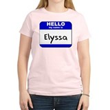 hello my name is elyssa T-Shirt