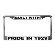 Built With Pride In 1929 License Plate Frame