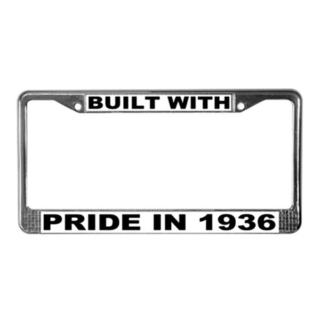 Built With Pride In 1936 License Plate Frame