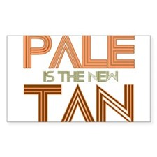 PALE IS THE NEW TAN SHIRT T-S Sticker (Rectangular