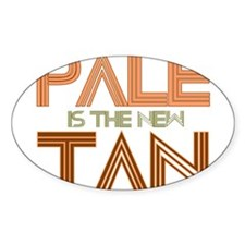 PALE IS THE NEW TAN SHIRT T-S Oval Decal