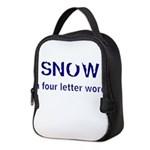 SNOW a four litter word Neoprene Lunch Bag
