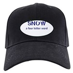 SNOW a four litter word Baseball Hat