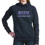 SNOW a four litter word Hooded Sweatshirt