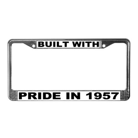 Built With Pride In 1957 License Plate Frame