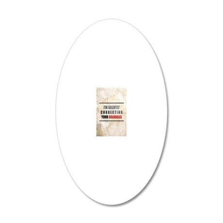 Silently Correcting Your Gra 20x12 Oval Wall Decal