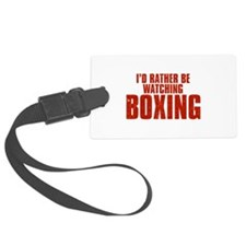 I'd Rather Be Watching Boxing Luggage Tag
