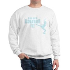 Just Land It Ice Skating Sweatshirt